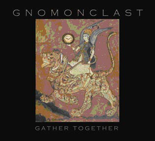 GNOMONCLAST: Gather Together (CD 2011)