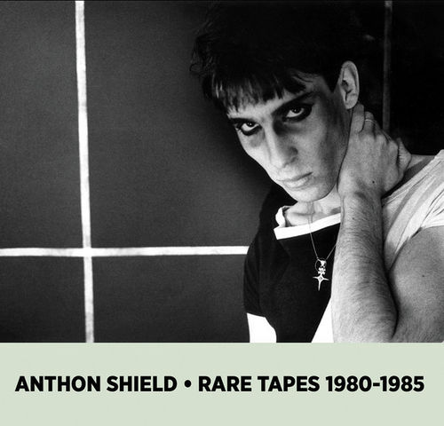 ANTON SHIELD: Rare Tapes 1980-1985 (CD 2015)